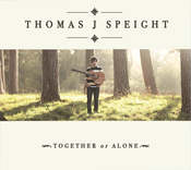 Image of Thomas J Speight - Together Or Alone EP