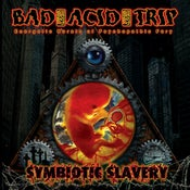 Image of Bad Acid Trip - Symbiotic Slavery EP