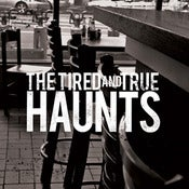 "Image of The Tired and True - ""Haunts"" - 7"""