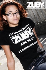 Image of 'I'm Down With Zuby' T-shirt - Black/White (Lady Fit)