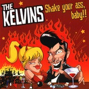 Image of The Kelvins - Shake Your Ass, Baby