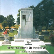 Image of We're Getting Closer To The Grave Each Day - a HANK WILLIAMS tribute