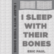 Image of Eric Paul's I Sleep With Their Bones Cassette