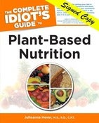 Image of The Complete Idiot's Guide to Plant-Based Nutrition (Signed Copy)