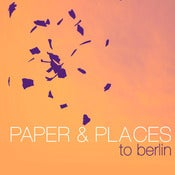 Image of Paper & Places - To Berlin EP-CD