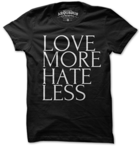Image of LOVE MORE HATE LESS