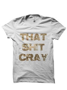 Image of That Sh*t Cray T-Shirt