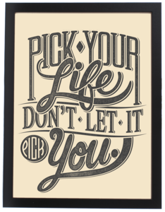 Image of Pick your life (Print)