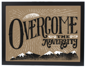 Image of OVERCOME THE ADVERSITY (PRINT)