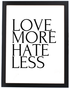 Image of LOVE MORE HATE LESS (PRINT)