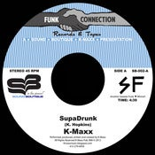 Image of SB - 002  K-Maxx SupaDrunk &amp; Love Is Comin' 45rpm