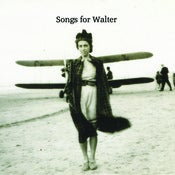 Image of SONGS FOR WALTER - Meet Me At The Empire 7&quot;