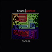 Image of Future Perfect - Escape CD/Digital Download & Dirty Little Secrets + Remixes