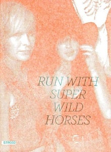 Image of **Sold Out** Super Wild Horses | Run With Super Wild Horses | TAPE | $7