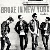 Image of Glory Days - Broke In New York