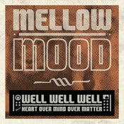Image of Mellow Mood - Well Well Well