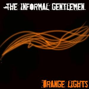 "Image of The Informal Gentlemen ""Orange Lights"""