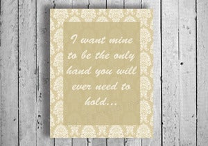 "Image of Typography Art Print: ""I want to be the only hand you need to hold onto"" Quote Poster"