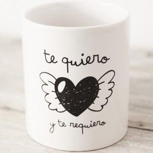 """Image of Taza """"Te quiero y te requiero"""""""