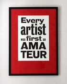 Image of Every Artist Was First An Amateur (letterpress print)