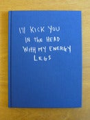 Image of I'll Kick You in the Head with My Energy Legs by Jonnie Craig