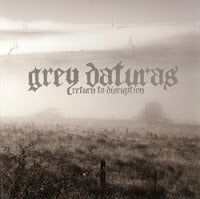 Image of Grey Daturas - Return to Disruption