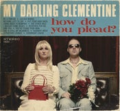 Image of My Darling Clementine - How Do You Plead?