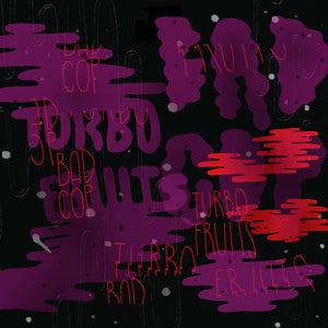 Image of Turbo Fruits / Bad Cop Split 7""