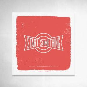 Image of Start Something (Red) 9x9