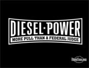 "Image of ""More Pull Than A Federal Judge"" Diesel Power T Shirt"