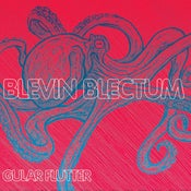 Image of Blevin Blectum &quot;Gular Flutter&quot; CD