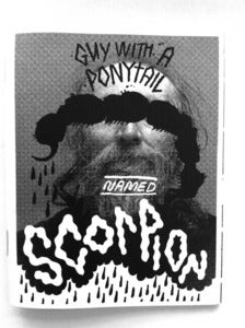 Image of Guy with a ponytail named Scorpion zine