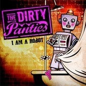 "Image of The Dirty Panties ""I Am A Robot"" Digital Download - MP3s"