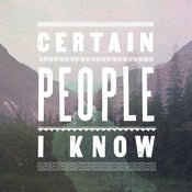 Image of Certain People I Know &quot;Certain People I Know&quot; CD
