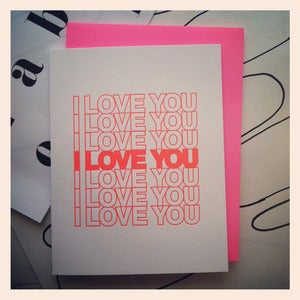 Image of I LOVE YOU I LOVE YOU Card