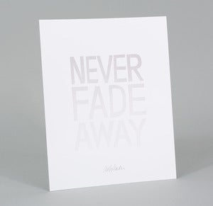 Image of NEVER FADE AWAY Print