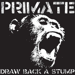 Image of Primate- Draw Back A Stump CD