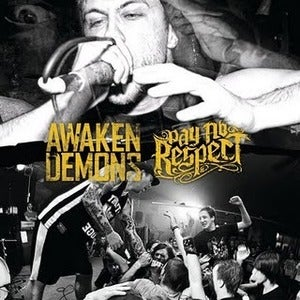 Image of Awaken Demons &amp; Pay No Respect split vinyl 