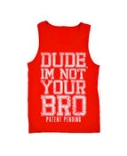 Image of Dude, I'm Not Your Bro Red Tank