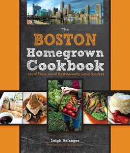 Image of The Boston Homegrown Cookbook by Leigh Belanger