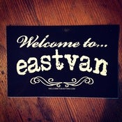 Image of Welcome To Eastvan Sticker