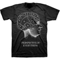 Image of PERSPECTIVE IS EVERYTHING - PHRENOLOGY tee shirt