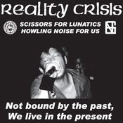 Image of REALITY CRISIS &quot;NOT BOUND BY THE PAST, WE LIVE IN THE PRESENT&quot; LP