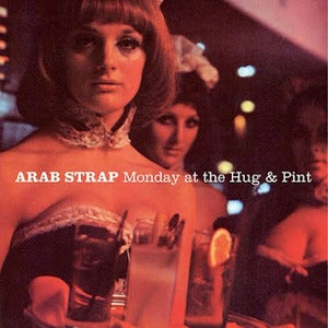 Image of Arab Strap 'Monday At The Hug & Pint'