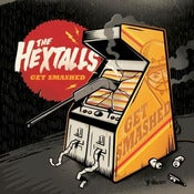 Image of The Hextalls - Get Smashed LP Black Vinyl /100