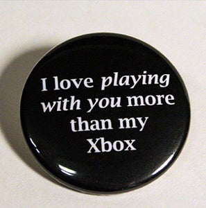 Image of I love playing with you more than my [Gaming platform of choice]