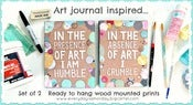 Image of IN THE PRESENCE OF ART I AM HUMBLE / IN THE ABSENCE OF ART I CRUMBLE  (SET OF 2) mini plaques