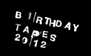 Image of BIRTHDAY TAPES digital subscription