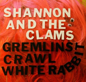 Image of Shannon and the Clams--&quot;Gremlins Crawl&quot; b/w &quot;White Rabbit&quot; 7&quot; LIMITED COLOR