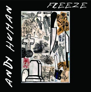 Image of Andy Human - FREEZE LP (Vinyl $12 / CD $5)